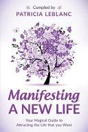 Manifesting A New Life
