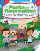 Book Parks and Recreation  Leslie for Class President