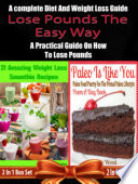 Lose Pounds The Easy Way A Complete Diet And Weight Loss Guide A Practical Guide On How To Lose Pounds 2 In 1 Box Set