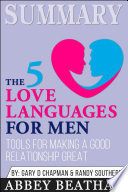 Summary Of The 5 Love Languages For Men Tools For Making A Good Relationship Great By Gary Chapman