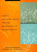 Stress  the Aging Brain  and the Mechanisms of Neuron Death