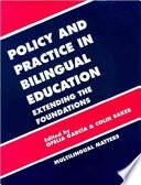 Policy and Practice in Bilingual Education