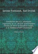 Geschichte des k.k. Infanterie-regiments nr. 41, derzeit Josef Freiherr Vecsey de Vecse et Borollyo-Isagfa, k. k. Feldmarschall-Lieutenant