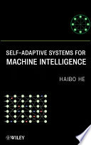 Self Adaptive Systems for Machine Intelligence
