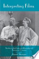 Interpreting Films: Studies in the Historical Reception of American Cinema