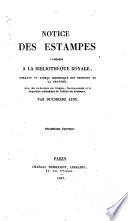 Notice des Estampes exposées à la Bibliothèque Royale ... Avec des recherches sur l'origine, l'accroissement, et la disposition méthodique du Cabinet des Estampes. Par Duchesne aîné. Troisième édition