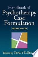 Handbook of Psychotherapy Case Formulation  Second Edition