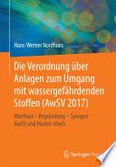 Die Verordnung   ber Anlagen zum Umgang mit wassergef  hrdenden Stoffen  AwSV 2017