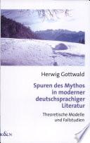 Spuren des Mythos in moderner deutschsprachiger Literatur