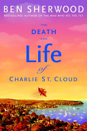 The Death And Life Of Charlie St Cloud book