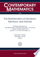 The Mathematics of Decisions  Elections  and Games