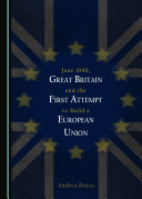 June 1940, Great Britain and the First Attempt to Build a European Union