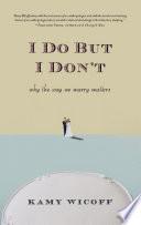 I Do But I Don T