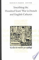 Inscribing the Hundred Years' War in French and English Cultures