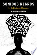 Cover of Sonidos Negros : on the blackness of flamenco
