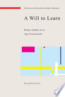 A Will To Learn  Being A Student In An Age Of Uncertainty
