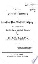 Ueber Idee und Wirkung der protestantischen Kirchenvereinigung