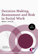 Decision Making, Assessment And Risk In Social Work : and compulsory cpd, has been designed to...