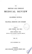 THE BRITISH AND FOREIGN MEDICAL REVIEW OR QUARTERLY JOURNAL OF PRACTICAL MEDICINE AND SURGERY
