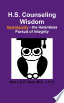 H S Counseling Wisdom Relentegrity The Relentless Pursuit Of Integrity