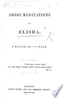 Short Meditations on Elisha  2 Kings ii  xiii