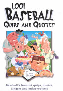 1 001 Baseball Quips and Quotes