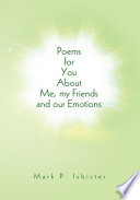 Poems for You about Me  My Friends and Our Emotions