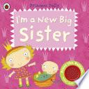 I   m a New Big Sister  A Princess Polly book