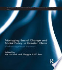 Managing Social Change and Social Policy in Greater China Economic Transformation And The Countries Of