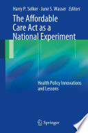 The Affordable Care Act As A National Experiment : care act (aca) from the...