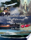 The Circle of Wounded Souls, Book Three