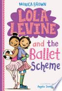 Lola Levine and the Ballet Scheme