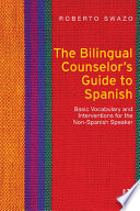 The Bilingual Counselor s Guide to Spanish