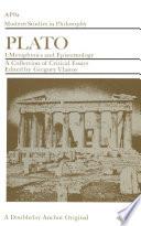 Plato: A Collection of Critical Essays, vol 1: Metaphysics & Epistemology