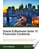 Oracle E Business Suite 12 Financials Cookbook