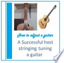 How to Adjust Tight and Tune a Guitar As a Pro