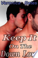 Keep It On The Down Low  Straight Turned Gay Erotica