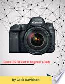 Canon Eos 6d Mark 2: Beginner's Guide