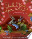 Shall I Knit You a Hat