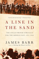 A Line in the Sand  The Anglo French Struggle for the Middle East  1914 1948
