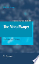 The Moral Wager : morality and from that extrapolate...