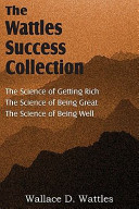 The Science of Wallace D  Wattles  The Science of Getting Rich  The Science of Being Great  The Science of Being Well
