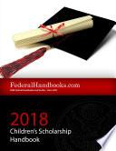 2018 Federal Children s Scholarship Handbook