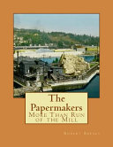 The papermakers : more than run of the mill