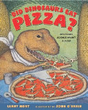 Did Dinosaurs Eat Pizza