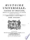Histoire universelle  sacr  e et profane depuis le commencement du monde jusqu    nos jours