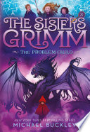 The Problem Child  The Sisters Grimm  3