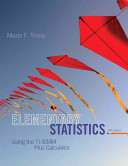 Elementary Statistics Using the TI 83 84 Plus Calculator