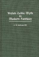 Welsh Celtic Myth In Modern Fantasy book
