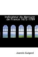 Indicateur Du Mercure De France 1672-1789